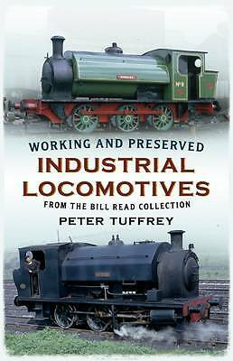 Working and Preserved Industrial Locomotives, Peter Tuffrey