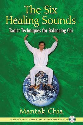The Six Healing Sounds: Taoist Techniques for Balancing Chi [With CD (Audio)] by