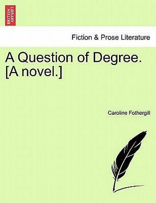 A Question of Degree. [A Novel.] by Caroline Fothergill (English) Paperback Book