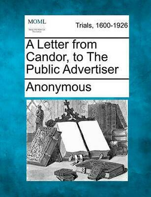 A Letter from Candor, to the Public Advertiser by Anonymous (English) Paperback