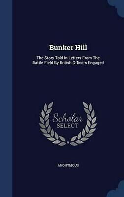 Bunker Hill by Anonymous Hardcover Book (English)