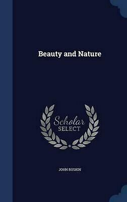 Beauty and Nature by John Ruskin (English) Hardcover Book Free Shipping!