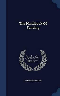 The Handbook of Fencing by Ramon Castellote Hardcover Book (English)