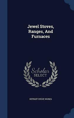 Jewel Stoves, Ranges, and Furnaces by Detroit Stove Works (English) Hardcover Bo
