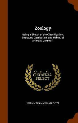 Zoology: Being a Sketch of the Classification, Structure, Distribution, and Habi