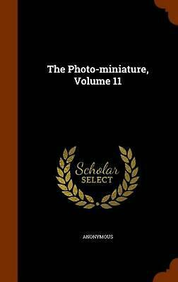 The Photo-Miniature, Volume 11 by Anonymous (English) Hardcover Book Free Shippi
