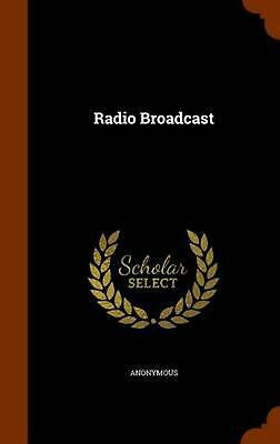 Radio Broadcast by Anonymous (English) Hardcover Book Free Shipping!
