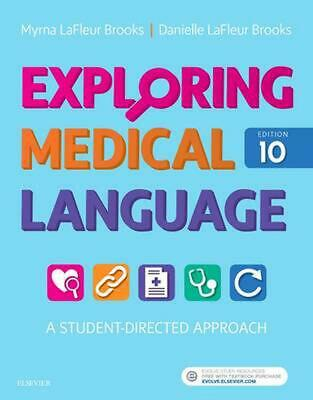 Exploring Medical Language: A Student-Directed Approach by Myrna Lafleur Brooks