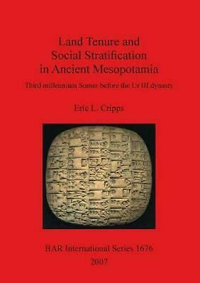 Land Tenure and Social Stratification in Ancient Mesopotamia: Third millennium S