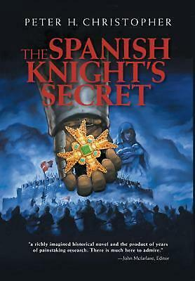 The Spanish Knight's Secret by Peter H. Christopher (English) Hardcover Book Fre