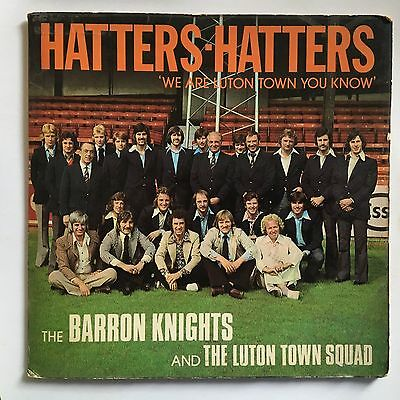"""The Barron Knights & The Luton Town Squad - Hatters, Hatters UK 1974 7"""" PS"""