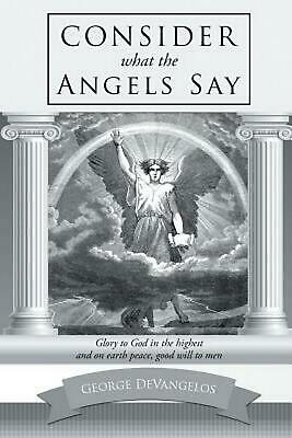 CONSIDER WHAT THE ANGELS SAY by George DeVangelos (English) Paperback Book Free