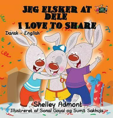 Jeg elsker at dele - I Love to Share: Danish English Bilingual edition by Shelle