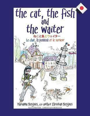 The Cat, the Fish and the Waiter (Japanese Edition): : ???????&#12 by Marianna B