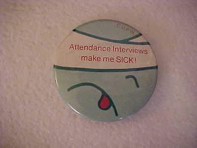 Canadian Union Of Postal Workers Attendace Interviews Make Me Sick Button