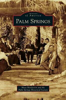 Palm Springs by Moya Henderson (English) Hardcover Book Free Shipping!
