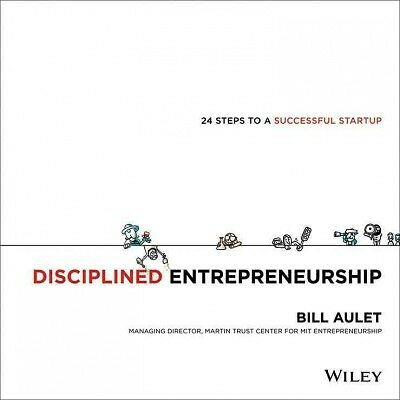 Disciplined Entrepreneurship, Bill Aulet