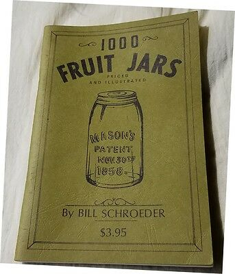 1000 Fruit Jars Illustrated Price Guide by Bill Schroeder 1970 1st Ed Mason Jars