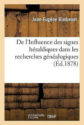 De l'Influence des signes h by BIMBENET-J (French) Paperback Book Free Shipping!