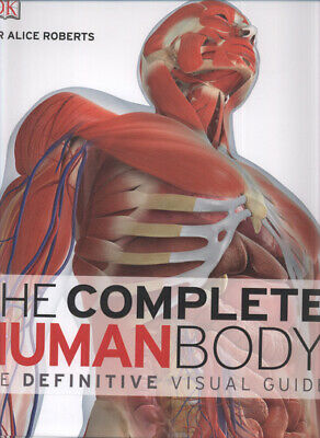 The complete human body by Dr Alice Roberts (Hardback)