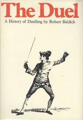 The Duel. A History of Duelling., Baldick, Robert, Very Good Book