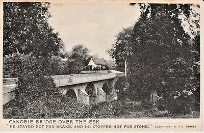 """1904 CANONBIE BRIDGE over the Esk """"He stayed not for brake...."""""""