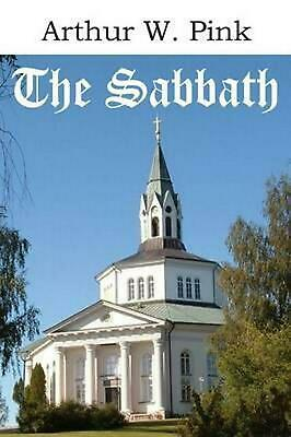 The Sabbath by Arthur W. Pink (English) Paperback Book Free Shipping!