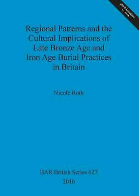 Regional Patterns and the Cultural Implications of Late Bronze Age and Iron Age
