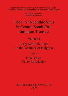 The First Neolithic Sites in Central/South-East European Transect Volume I: Earl