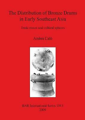 Distribution of Bronze Drums in Early Southeast Asia: Trade Routes and Cultural