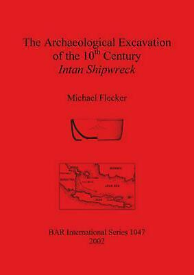The Archaeological Excavation of the 10th Century Intan Shipwreck by Michael Fle
