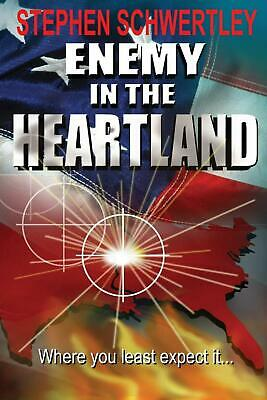 Enemy in the Heartland by Stephen Paul Schwertley (English) Paperback Book