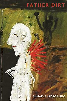 Father Dirt by Mihaela Moscaliuc (English) Paperback Book Free Shipping!