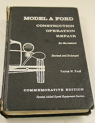 Model A Ford Construction, Operation, Repair for the Restorer by Victor W. Page