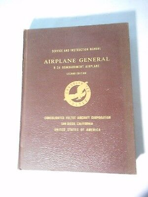 1944 Consolidated Aircraft B-24 Bombardment Plane  Service & Instruction Manual