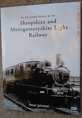 An Illustrated History of the Shropshire and Montgomeryshire Light Railway -2008