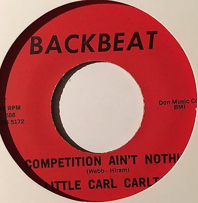 LITTLE CARL CARLTON Competition Ain't Nothin / Three Way Love NORTHERN SOUL EX