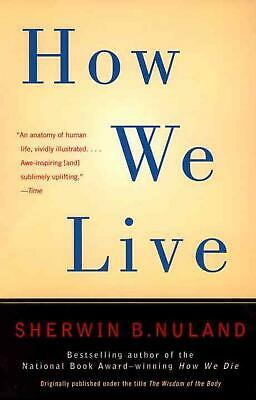 How We Live by Sherwin B. Nuland (English) Paperback Book Free Shipping!