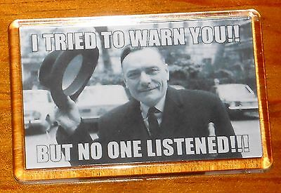 Enoch Powell was right told you so patriotic fridge magnet