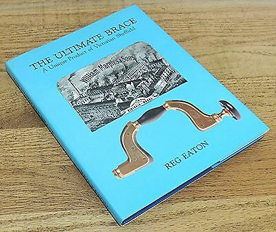 AUTHOR SIGNED The ULTIMATE BRACE by REG EATON-HARDCOVER HAND TOOL BOOK-DRILL-BIT