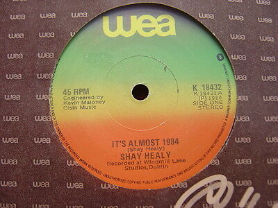"""Shay Healy - Rare Irish Only Press 7"""" - It's Almost 1984 - Wea - 1980"""