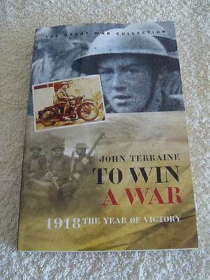 To Win A War......1918 - The Year Of Victory.........world War One / Military