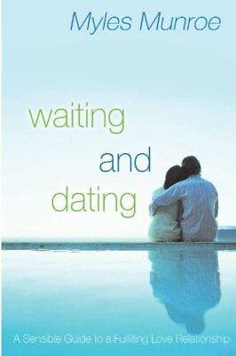 Waiting and Dating: A Sensible Guide to a Fulfilling Love Relationship-Myles Mun
