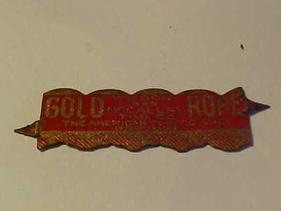 Tobacco Tag-- GOLD ROPE--WILSON AND McMCALLAY, The American Co.