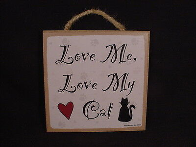 """LOVE ME LOVE MY CAT Wood SIGN Easel Stand 5"""" x 5"""" Hanging Wall NOVELTY PLAQUE"""