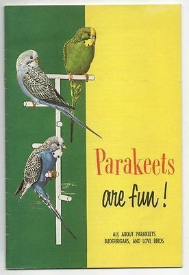 1955 Booklet PARAKEETS ARE FUN! All About Parakeets, Budgerigars, and Love Birds