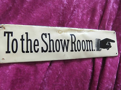 "TO THE SHOW ROOM, METAL SIGN. 10"" x 2"". USED CONDITION. BUT USEABLE."