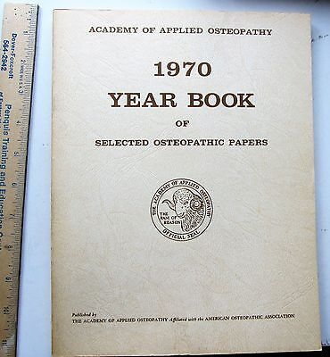 Academy of Applied Osteopathy 1970 Yearbook of selected osteopathic papers