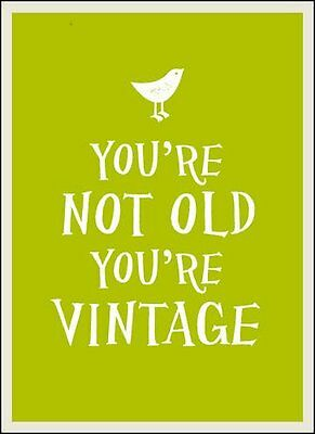 You're Not Old, You're Vintage Summersdale Summersdale Publishers 8317658 Relie