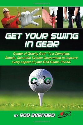 Get Your Swing in Gear Rob Bernard AuthorHouse Brand AuthorHouse Anglais Broche